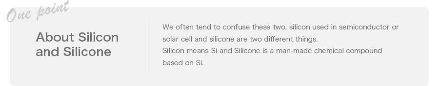 About Silicon and Silicone